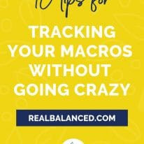 10 Tips For Tracking Your Macros Without Going Crazy