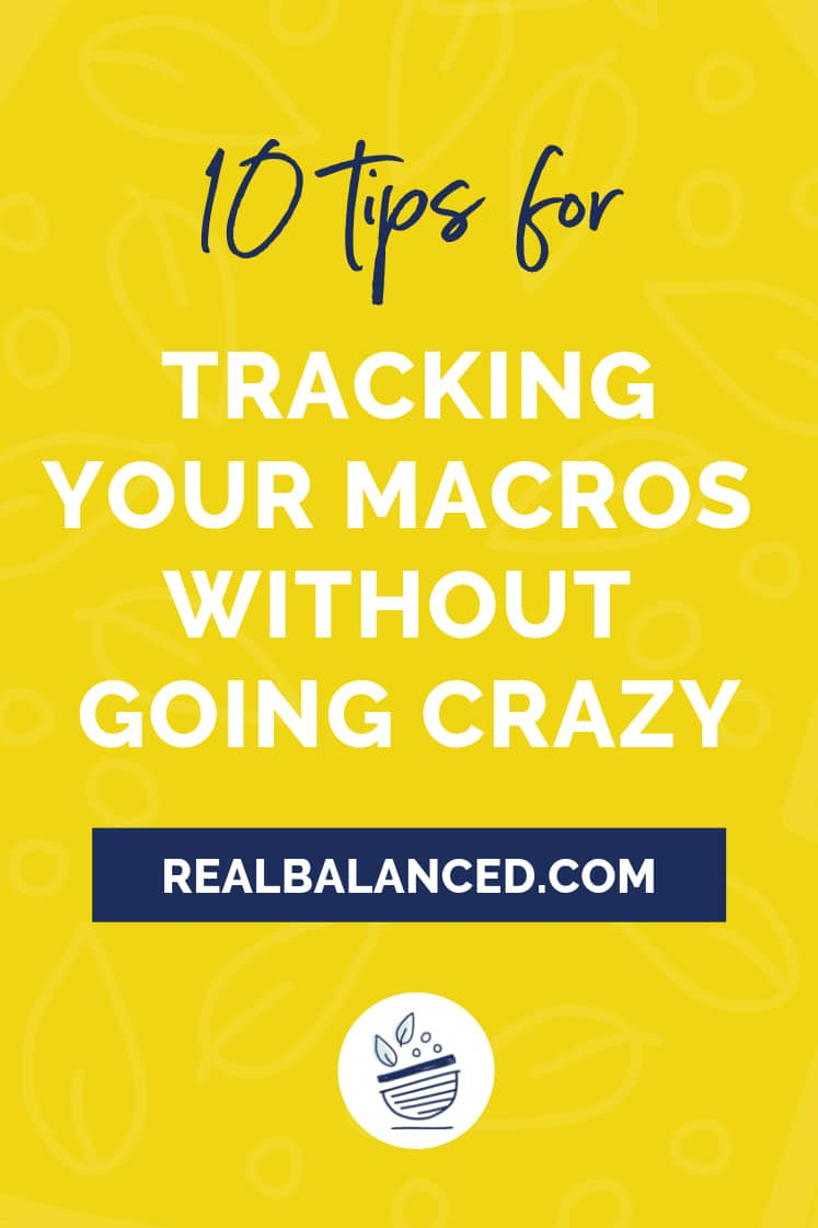 10 Tips For Tracking Your Macros Without Going Crazy blog post pinterest graphic