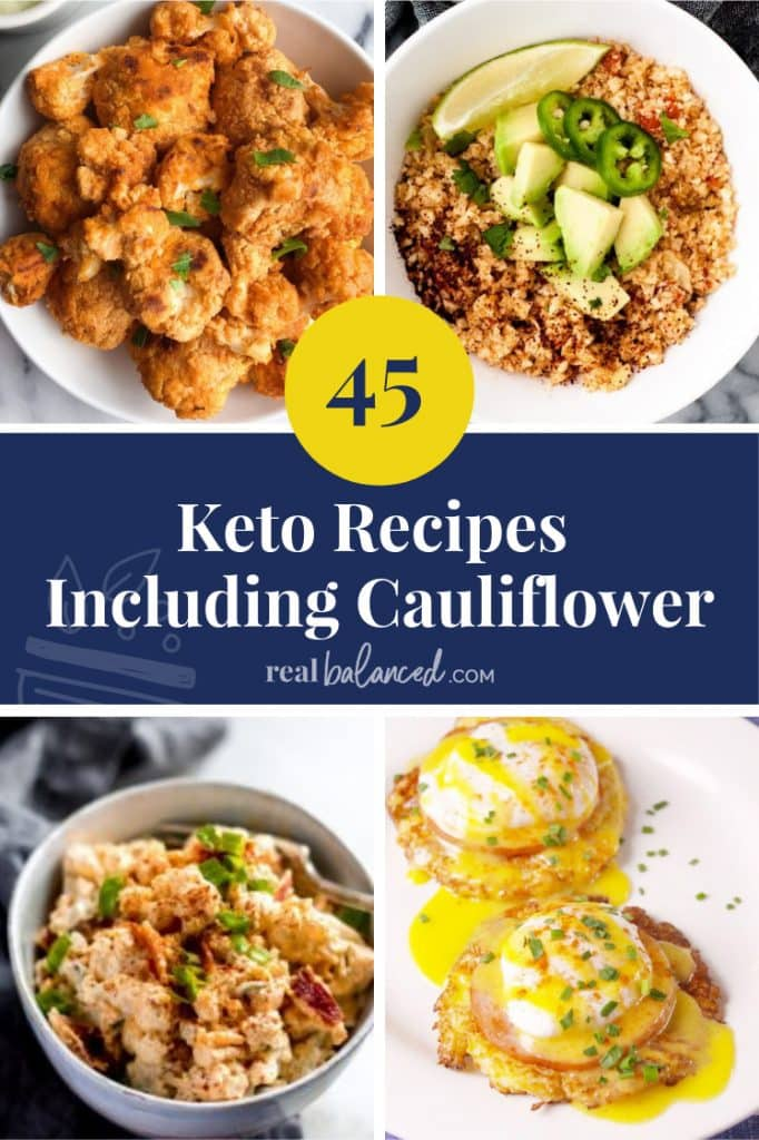45 Keto Recipes Including Cauliflower roundup pinterest image