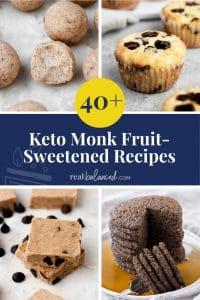 40+ Keto Monk Fruit-Sweetened Recipes pinterest graphic