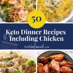 50 Keto Dinner Recipes Including Chicken post pinterest graphic