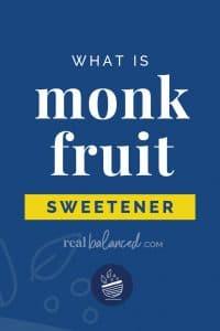 What is Monk Fruit Sweetener blog post pinterest graphic