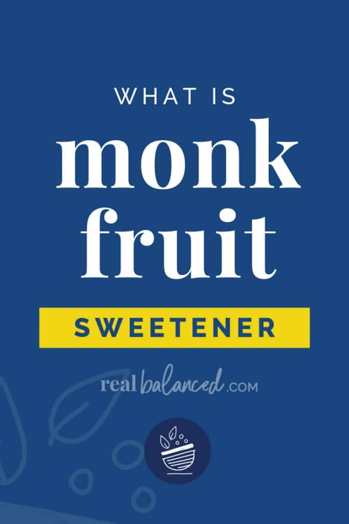 What is Monk Fruit Sweetener blog post pinterest graphic