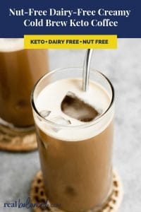 Nut-Free Dairy-Free Creamy Cold Brew Keto Coffee recipe pinterest image