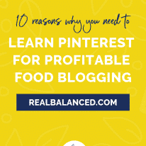 10 Reasons Why You Need to Learn Pinterest for Profitable Food Blogging