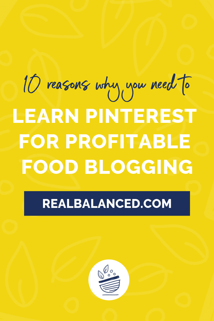10 Reasons Why You Need to Learn Pinterest for Profitable Food Blogging 3
