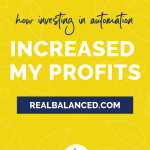 How Investing in Automation Increased My Profits 3