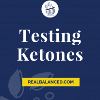 The Importance of Testing Ketones While on a Ketogenic Diet