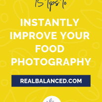 15 Tips to Instantly Improve Your Food Photography