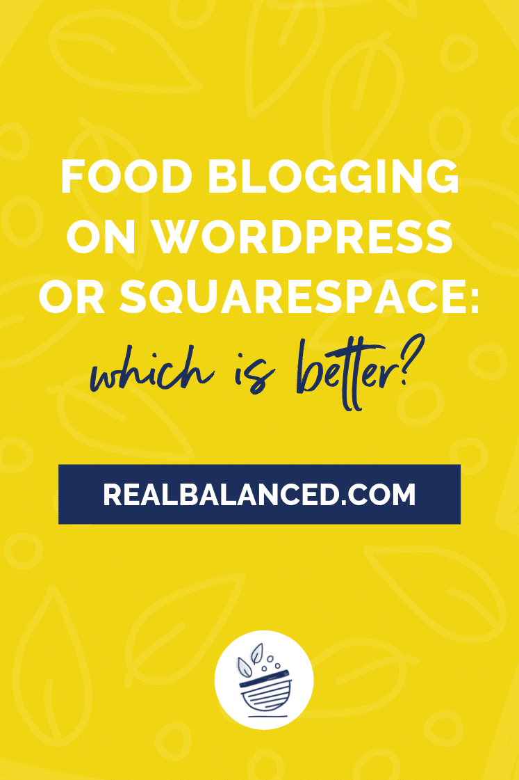 Food Blogging on WordPress or Squarespace: Which Is Better? on brand yellow pinterest image