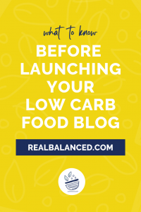 What To Know Before Launching your Low Carb Food Blog