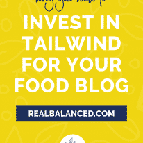 Why You Need to Invest in Tailwind for Your Food Blog