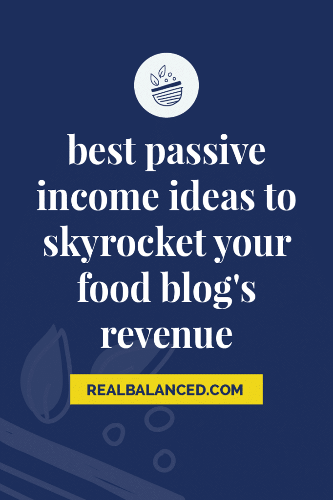 Best Passive income ideas to skyrocket your food blog's revenue image