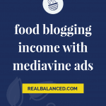 Food Blogging Income with Mediavine Ads pinterest pin