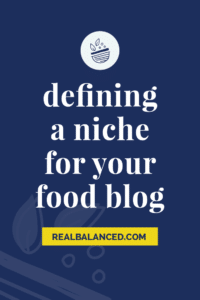 Defining a Niche for your Food Blog dark blue pinterest pin image