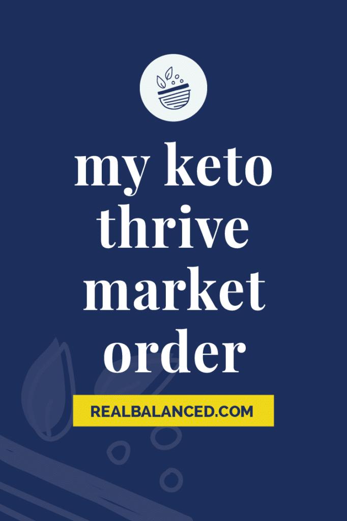 My Keto Thrive Market Order dark blue pinterest pin image