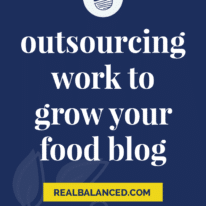 Outsourcing Work to Grow Your Food Blog