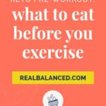 Keto Pre-Workout - What to Eat Before You Exercise pinterest pin image