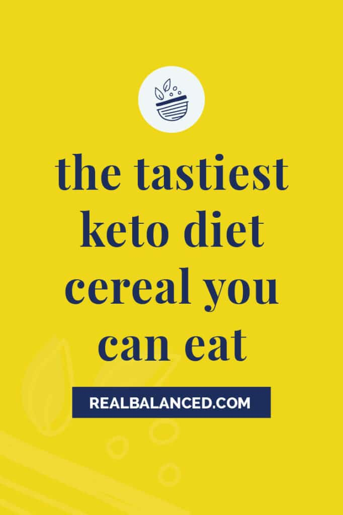 The Tastiest Keto Diet Cereal You Can Eat featured image