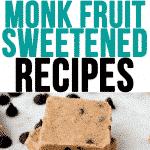 40+ Keto Monk Fruit-Sweetened Recipes