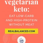 Vegetarian Keto- Eat Low-Carb and High-Protein With coral colored Pinterest Pin imageout Meat