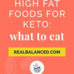 High Fat Foods For Keto: What To Eat coral colored Pinterest pin image