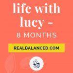 Life With Lucy - 8 Months coral colored Pinterest pin image