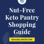 Nut-Free Keto Pantry Shopping Guide blue colored Pinterest pin image