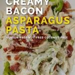 Low-carb creamy bacon asparagus pasta Pinterest pin